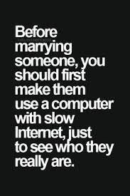 Slow Internet Meme - funny quotes about slow internet and marriage google search