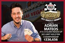 2017 world series of poker final table adrian mateos diaz wins 2017 world series of poker 10 000 heads up