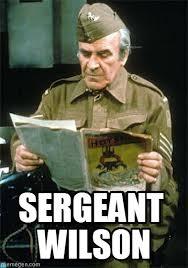 Memes About Dads - sergeant wilson dads army sergeant wilson meme on memegen