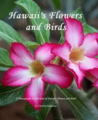 Hawaiian Flowers And Plants - hawaii u0027s flowers and birds by christina rainwater blurb books