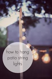 how to hang outdoor string lights on patio diy how hang patio string lights backyard ideas garden diy