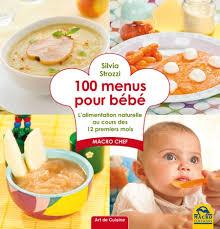 cuisine pour bebe 100 menus pour bébé un livre de recettes de strozzi