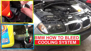 how to bleed the cooling system on bmw x3 e83 e46 325i 330i 323i