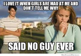 Mad Woman Meme - said no one ever meme weknowmemes