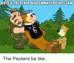 Bears Packers Meme - agotell the other bears what youjustsaw memes the packers be like