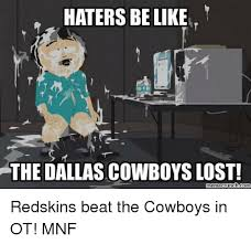 Dallas Cowboy Hater Memes - haters belike the dallas cowboys lost memecrunchcom redskins beat