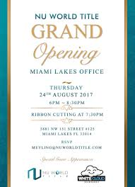 Office Opening Invitation Card Nu World Title Miami Lakes Grand Opening Tickets Thu Aug 24