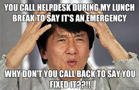 Help Desk Meme - you call helpdesk during my lunch break to say it s an emergency