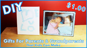 diy gifts for parents u0026 grandparents that kids can make
