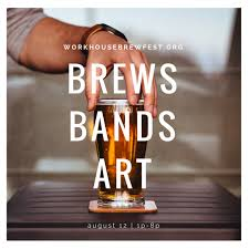 2017 workhouse brewfest on aug 12 offers craft brews bands food