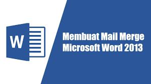 cara membuat mail merge di word 2013 membuat mail merge di microsotf word 2013 youtube