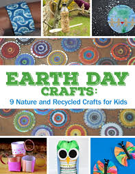 Earth Day Crafts 9 Nature And Recycled Crafts For Kids