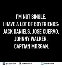 Jose Cuervo Meme - i m not single i have a lot of boyfriends jack daniels jose cuervo