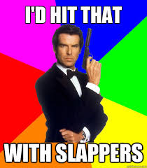 Goldeneye Meme - i d hit that with slappers goldeneye quickmeme