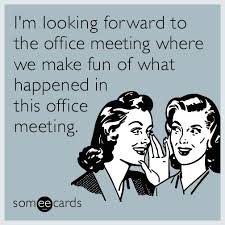 Make An Ecard Meme - i m looking forward to the office meeting where we make fun of