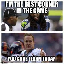 Peyton Memes - richard sherman memes meet the seahawk broncos fans want peyton