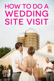 how to do a wedding registry wedding site visit everything you need to wedding venues