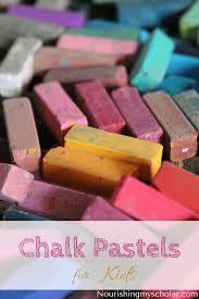 chalk pastels for kids nourishing my scholar