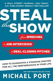 steal the show from speeches to job interviews to deal closing
