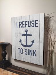 i refuse to sink sign inspirational quote sign home decor wall i refuse to sink sign inspirational quote sign home decor wall hanging sign gift for him