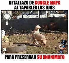 Memes De Google - detallazo de google maps al taparlesslosoos para preservar
