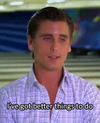 Scott Disick Meme - registering for classes as told by scott disick her cus