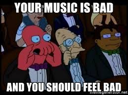 Zoidberg Meme Generator - your music is bad and you should feel bad zoidberg meme generator