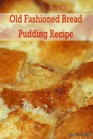 best 25 fashioned bread pudding ideas on bread