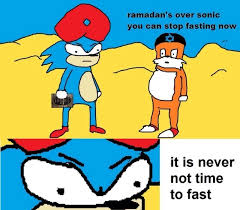 Sonic Gotta Go Fast Meme - what did sonic the hedgehog say during ramadan the something