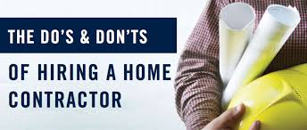 home design do s and don ts the do s don ts of hiring a home contractor