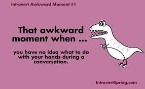 Introvert Meme - 10 awkward moments only introverts will understand introvert spring