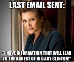 Princess Leia Meme - last email sent i have information that will lead to the arrest of