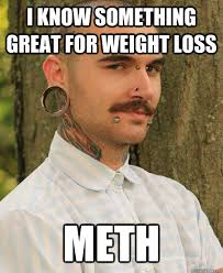 Funny Weight Loss Memes - i know something great for weight loss meth bad influence buddy