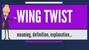 what is wing twist what does wing twist wing twist meaning