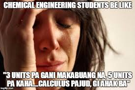 Chemical Engineering Meme - first world problems meme imgflip
