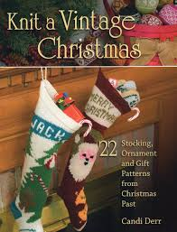 Decoration From Christmas by Knit A Vintage Christmas 22 Stocking Ornament And Gift Patterns