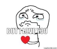 But I Love You Meme - brenna pomanski brennapom twitter