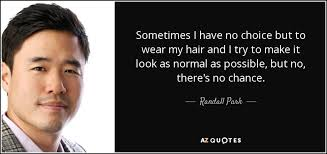 Randall Park Quotes By Randall Park A Z Quotes