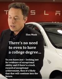 elon musk quotes about the future elon musk hires highshool drop outs with a track record of