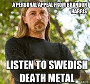 Death Metal Meme - brandom quotes only at wiki brandon harris death metal quickmeme