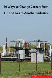 Oil Field Resume 10 Ways To Change Careers From Oil And Gas To Another Industry