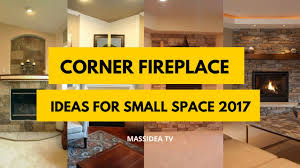 45 best corner fireplace ideas for small space 2017 youtube