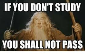 You Shall Not Pass Meme - if you don t study you shall not pass you meme on me me
