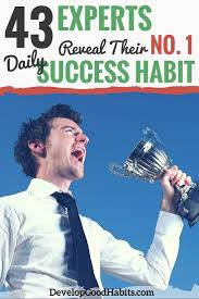 43 experts reveal their no 1 daily success habit success tips