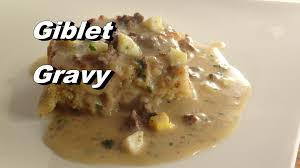 southern giblet gravy recipe it s just not thanksgiving without