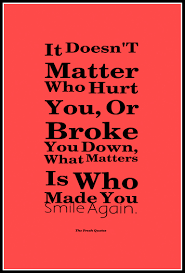 quotes about me smiling love hurt quotes it doesn u0027t matter who hurt you or broke you