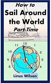 how to sail around the world part time ebook linus