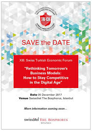Digital Save The Date Save The Date Xiii Swiss Turkish Economic Forum 05 December