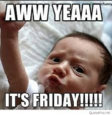 Finally Friday Meme - funny finally friday it s friday amazing pics