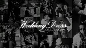 wedding dress j reyez wedding dress lyrics version j reyez c dress